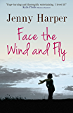 Face the Wind and fly (The Heartlands Series Book 1)