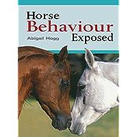 Horse Behaviour Exposed