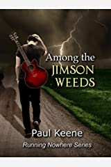 Among the Jimson Weeds (Running Nowhere Trilogy Book 1) Kindle Edition