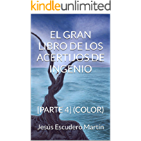 EL GRAN LIBRO DE LOS ACERTIJOS DE INGENIO: [PARTE 4] (COLOR)