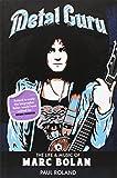 Metal Guru The Life And Music Of Marc Bolan