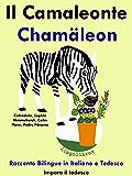 """Racconto Bilingue in Italiano e Tedesco: Il Camaleonte - Chamäleon (Serie """"Impara il tedesco"""" Vol. 5)"""