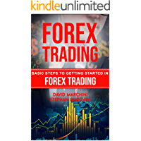 Forex Trading: Basic Steps to Getting Started in Forex Trading (English Edition)