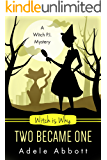 Witch Is Why Two Became One (A Witch P.I. Mystery Book 16)