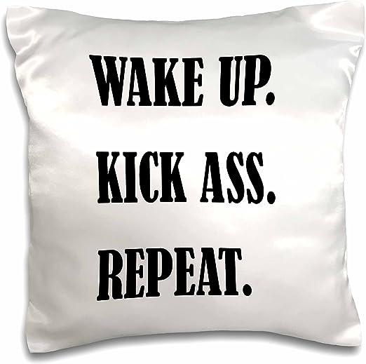 3D Rose Wake UP Kick Ass Repeat Pillow Case 16 x 16
