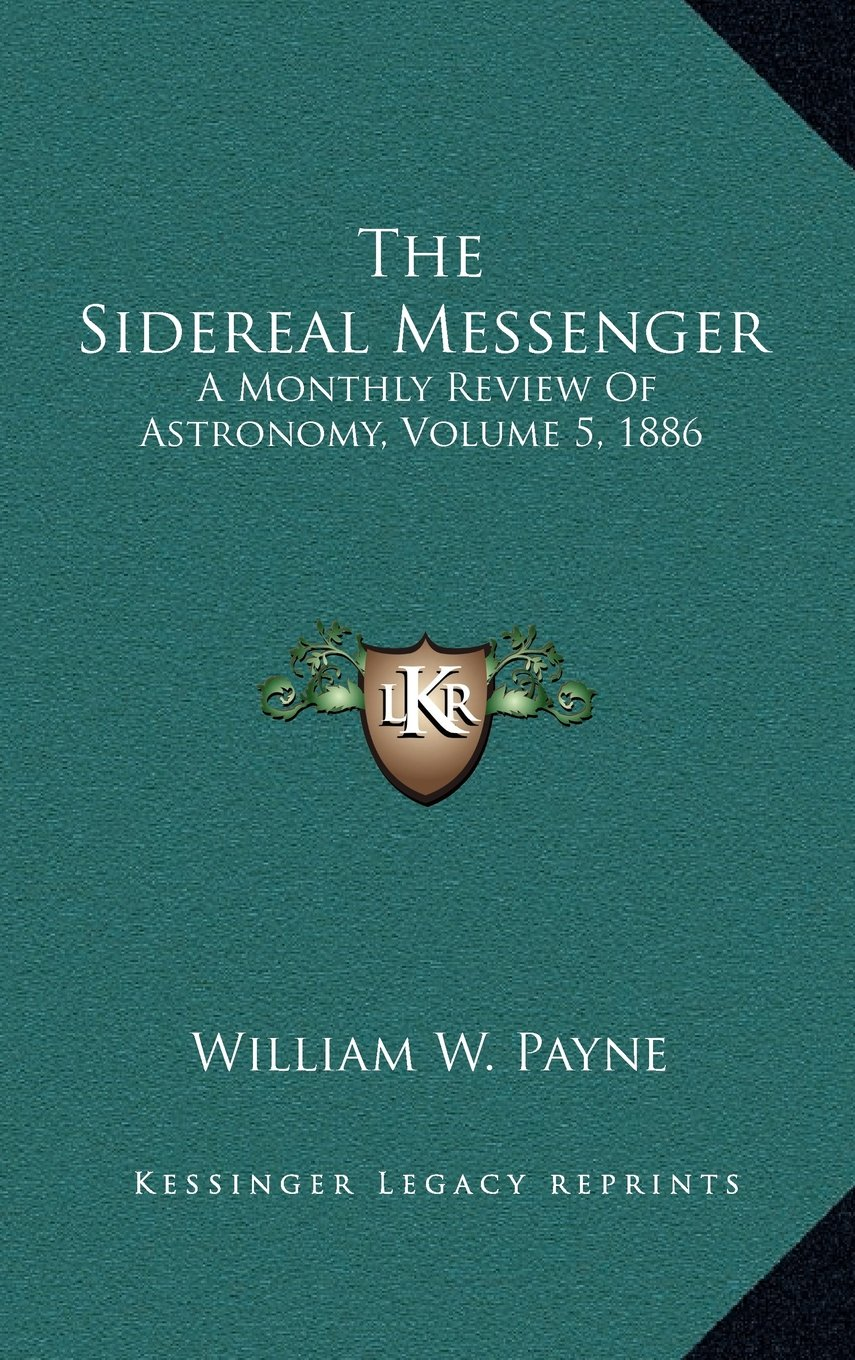 Download The Sidereal Messenger: A Monthly Review Of Astronomy, Volume 5, 1886 pdf