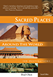 Sacred Places Around the World: 108 Destinations (Sacred Places: 108 Destinations series)