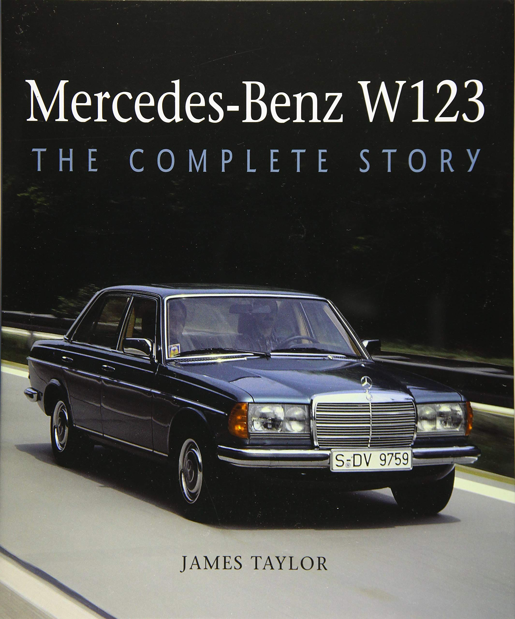 Buy Mercedes-Benz W123: The Complete Story Book Online at Low Prices in  India | Mercedes-Benz W123: The Complete Story Reviews & Ratings - Amazon.in