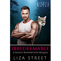 Irredeemable: A Savage Redemption Prequel (Fierce Mates: Corona Pride)