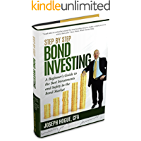 Step by Step Bond Investing: A Beginner's Guide to the Best Investments and Safety in the Bond Market (Step by Step Investing Book 3) (English Edition)