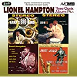 Three Classic Albums Plus (Hamp's Big Band / Lionel Plays Drums, Vibes, Piano / Lionel Hampton With The Just Jazz All Stars)