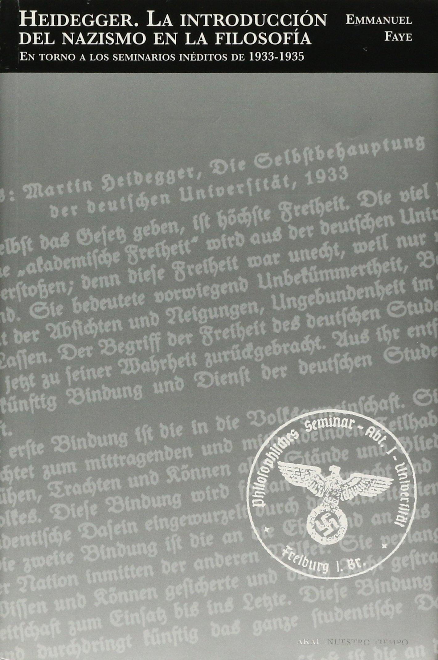 Heidegger, la introducción del nazismo en la filosofía : en torno a los seminarios inéditos de 1933-1935 (Nuestro tiempo, Band 10)