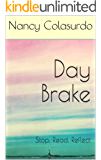 Day Brake: Stop, Read, Reflect