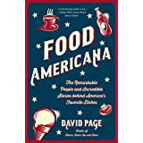 Food Americana: The Remarkable People and Incredible Stories behind America's Favorite Dishes (Humor, Entertainment, and Pop