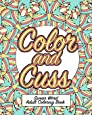 Color and Cuss: A Hilarious Swear Word Adult Coloring Book