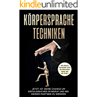 Körpersprache: KÖRPERSPRACHE TECHNIKEN: Mit diesen Techniken lernst Du Menschen lesen wie ein Profi!