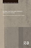 Globalisation and Poverty: Channels and Policy Responses (Routledge Studies in Globalisation Book 11) (English Edition)