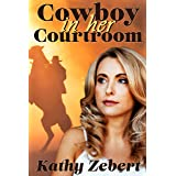 Cowboy in Her Courtroom: A Sweet Contemporary Romantic Suspense (Romancing Justice Book 1)