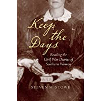 Keep the Days: Reading the Civil War Diaries of Southern Women (Civil War America)
