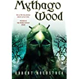 Mythago Wood (The Mythago Cycle Book 1)