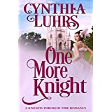 One More Knight (A Knights Through Time Romance Book 14)