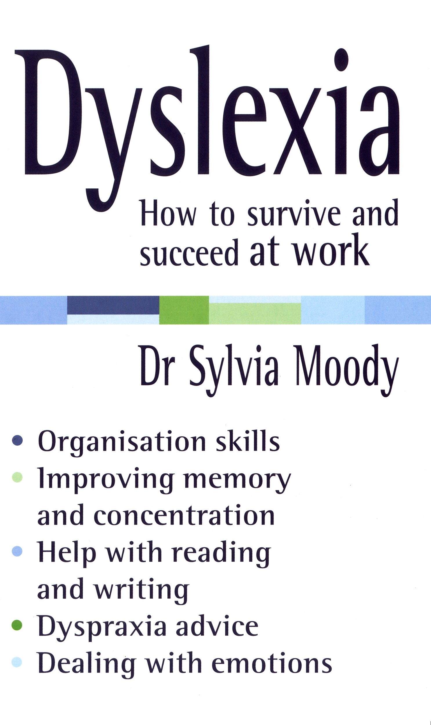 Dyslexia: How to survive and succeed at work: Dr. Sylvia Moody:  9780091907082: Amazon.com: Books