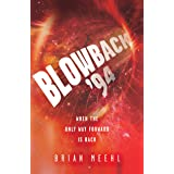 Blowback '94: When the Only Way Forward Is Back (Blowback Trilogy Book 3)