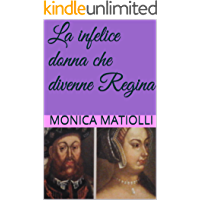 La infelice donna che divenne Regina