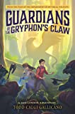 Guardians of the Gryphon's Claw (A Sam London Adventure)