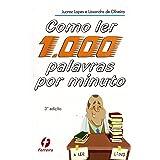 Como ler 1000 palavras por minuto: Aprenda Leitura Dinâmica com o pioneiro da técnica no Brasil