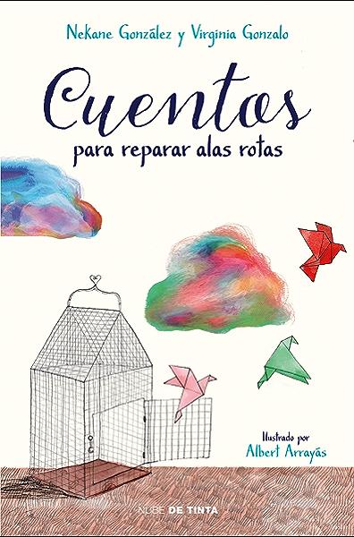 Cuentos para reparar alas rotas eBook: González, Nekane, Gonzalo ...