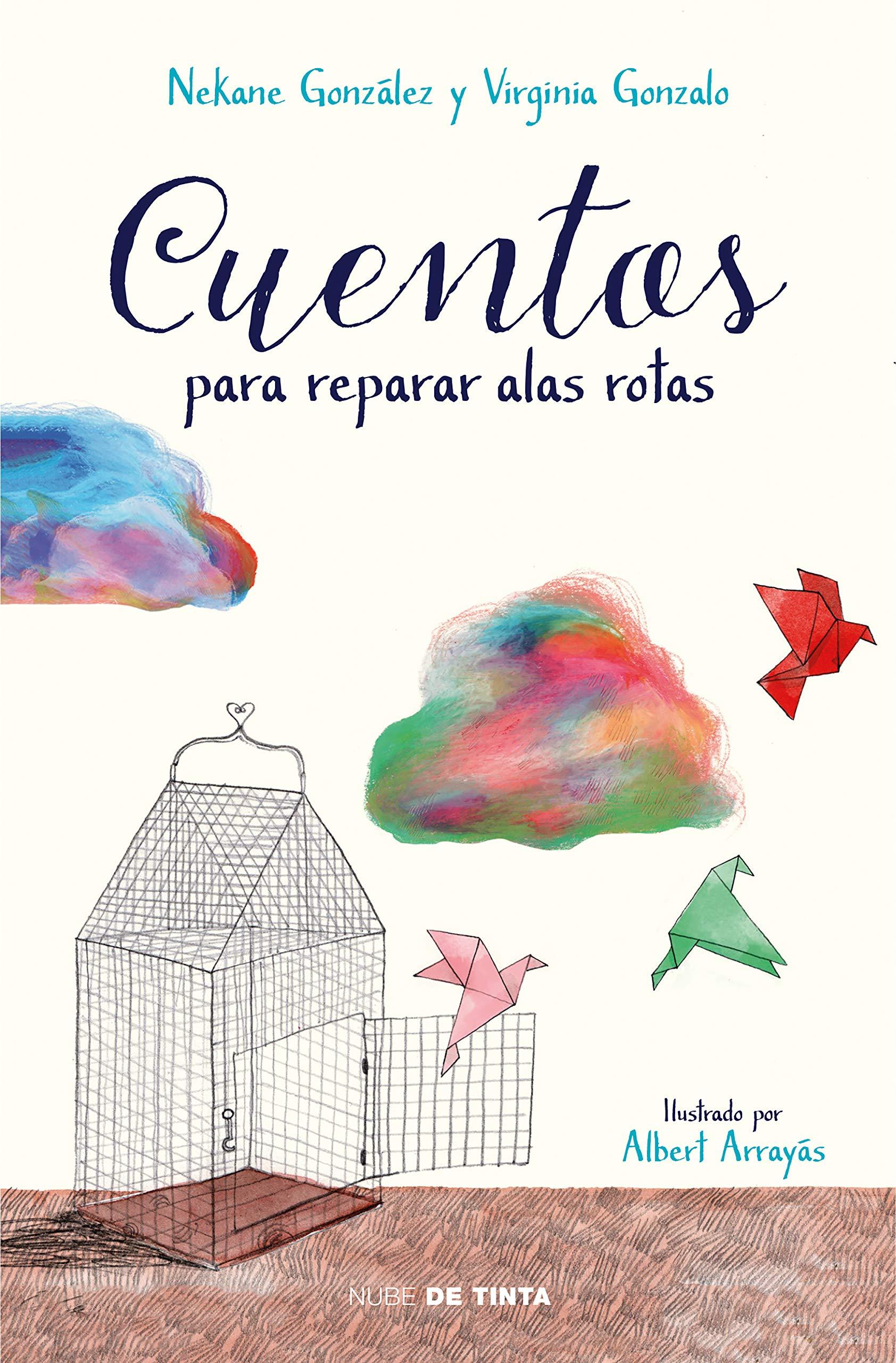 Cuentos para reparar alas rotas (Nube de Tinta): Amazon.es: Nekane  González, Virginia Gonzalo: Libros