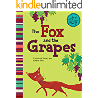 The Fox and the Grapes (My First Classic Story)