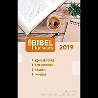 Bibel für heute 2019: Kommentare - Anregungen - Fragen - Impulse (German Edition)
