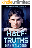 Half-Truths (The Andy Series Book 3)