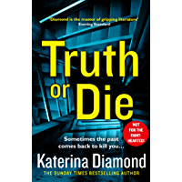 Truth or Die: The explosive, twisty new thriller (English Edition)