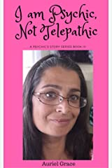 I am Psychic, Not Telepathic: A Psychic's Story Kindle Edition