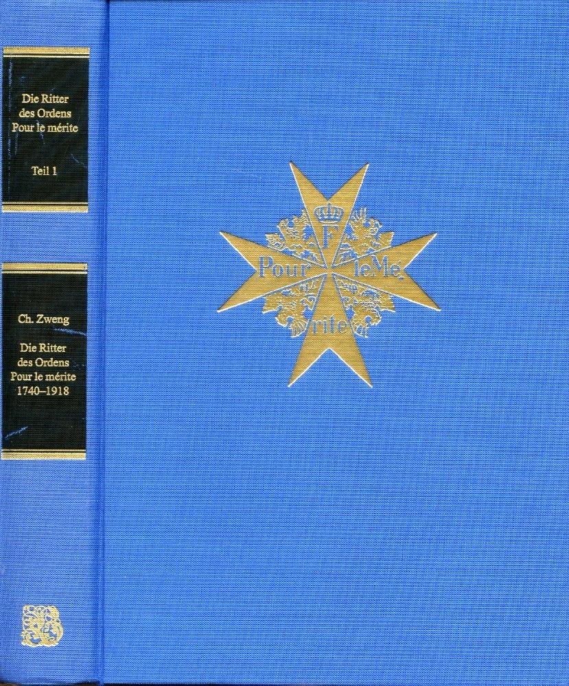 Die Ritter des Ordens pour le Mérité 1740-1918 - Teil 1: Namentlich erfasst und nach den Stufen des Ordens gegliedert