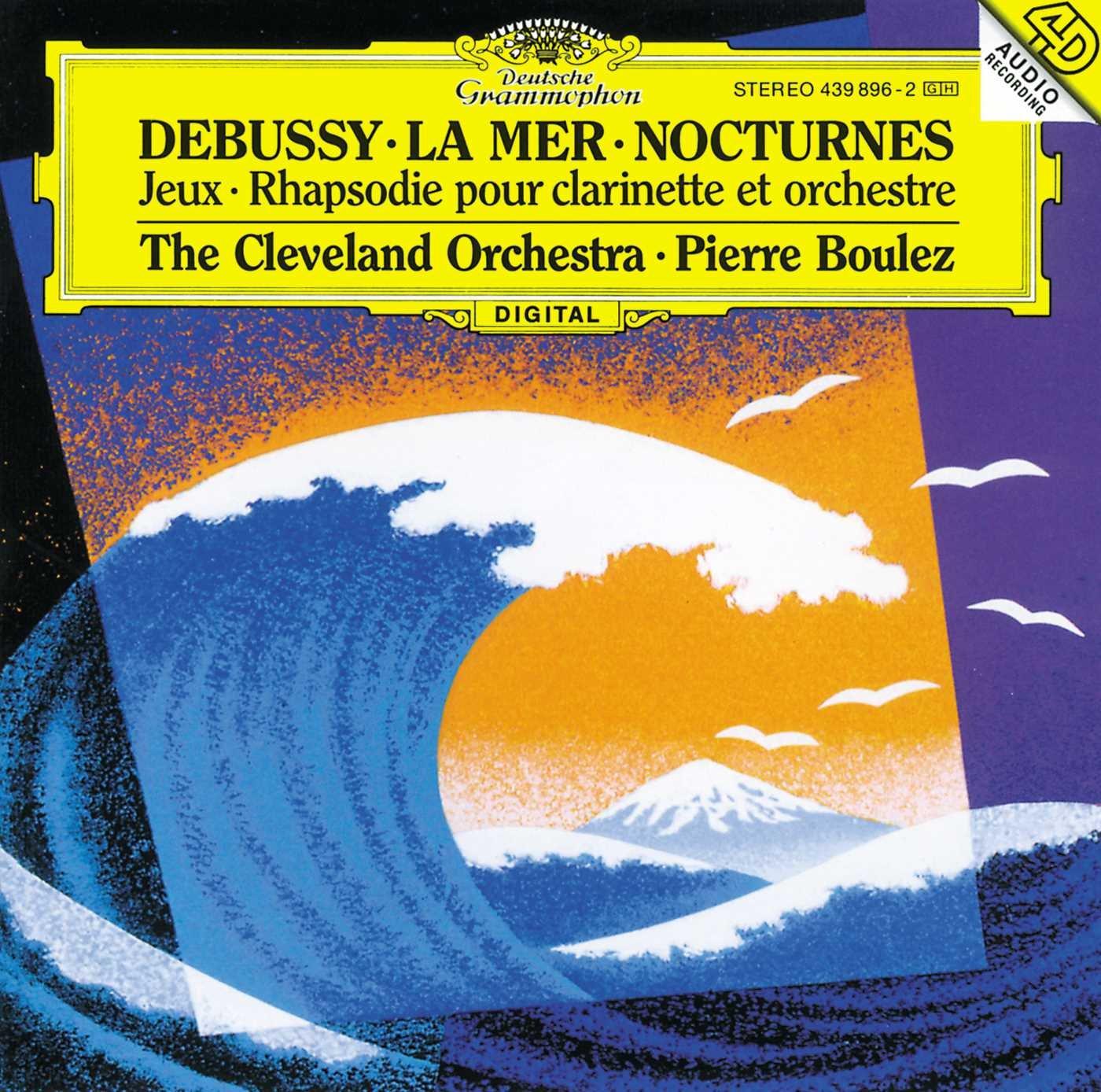 Debussy: La Mer / Nocturnes / Jeux / Rhapsodie pour Clarinette et Orchestre by Deutsche Grammophon