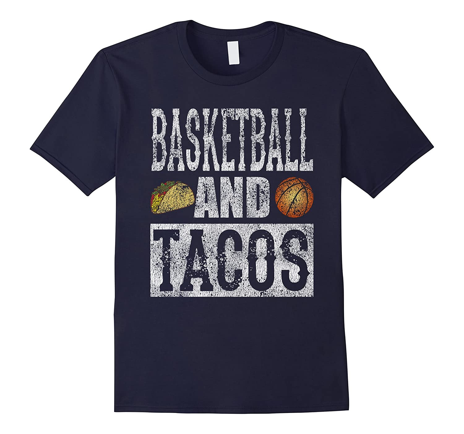 Basketball and Tacos Funny Taco Distressed T-Shirt-TH