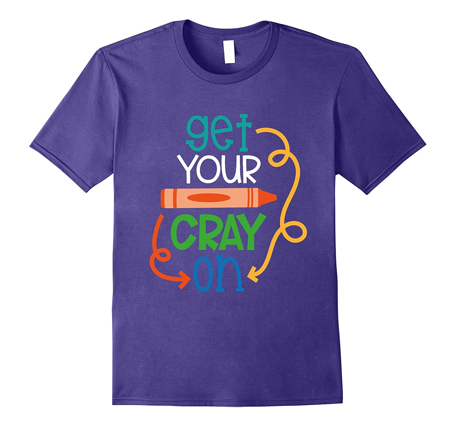Get Your Cray On Funny Teacher Back To School Shirt-Art