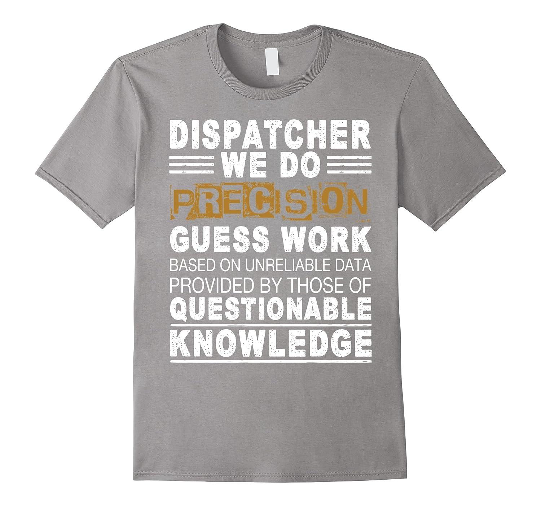 1511a9e6 Dispatcher T Shirt Questionable Knowledge T Shirt-TH - TEEHELEN