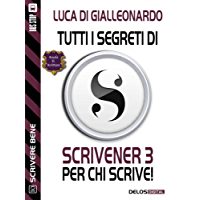 Tutti i segreti di Scrivener 3 per chi scrive (Scuola di scrittura Scrivere bene)