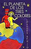 El planeta de los tres colores (Spanish Edition)