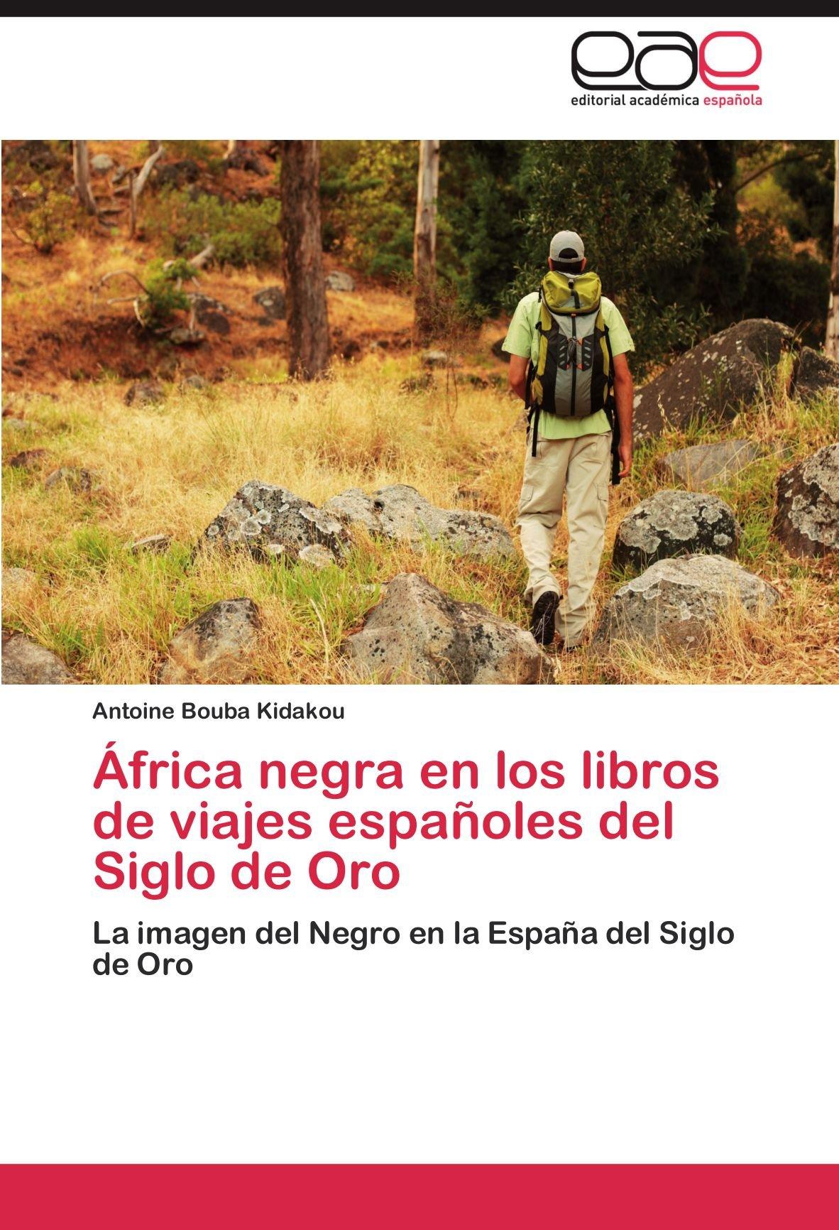 África negra en los libros de viajes españoles del Siglo de Oro ...