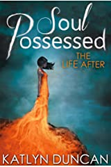Soul Possessed (The Life After Trilogy, Book 2) Kindle Edition