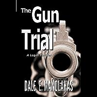 The Gun Trial (Sophia Christopoulos Legal Thriller Series Book 2)