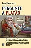 Pergunte A Platão