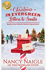 Christmas in Evergreen: Letters to Santa: Based on a Hallmark Channel original movie Kindle Edition