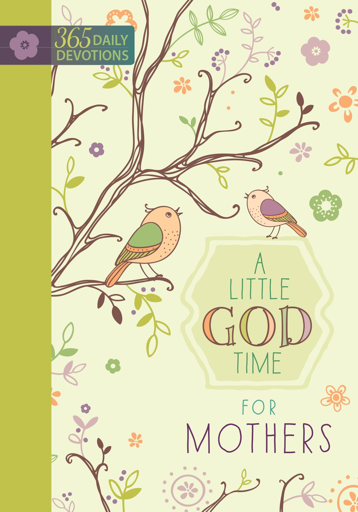A Little God Time for Mothers: 365 Daily Devotions Hardcover – April 1, 2015